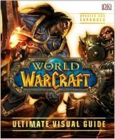 Книга World of Warcraft: Ultimate Visual Guide Updated and Expanded (Твёрдый переплёт) (Eng)
